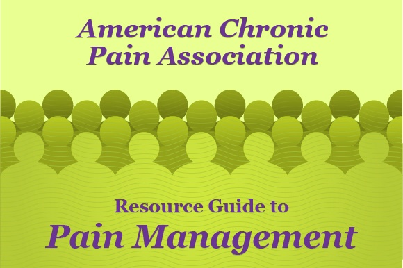 American Chronic Pain Association: Resource Guide to Pain Management