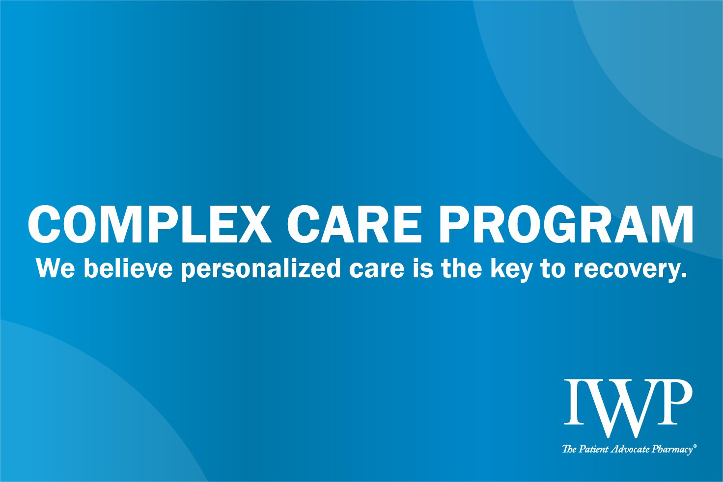 Introducing IWP's Complex Care Program for Workers' Comp Claims