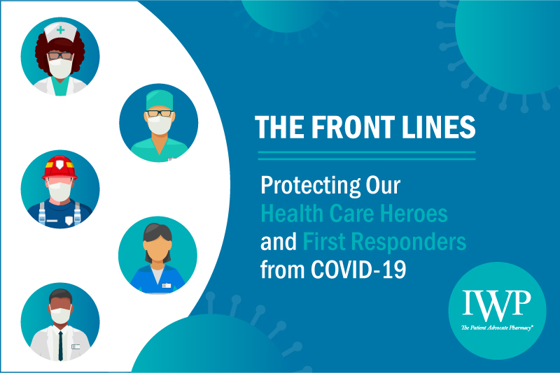 Protecting Health Care Heroes and First Responders from COVID-19