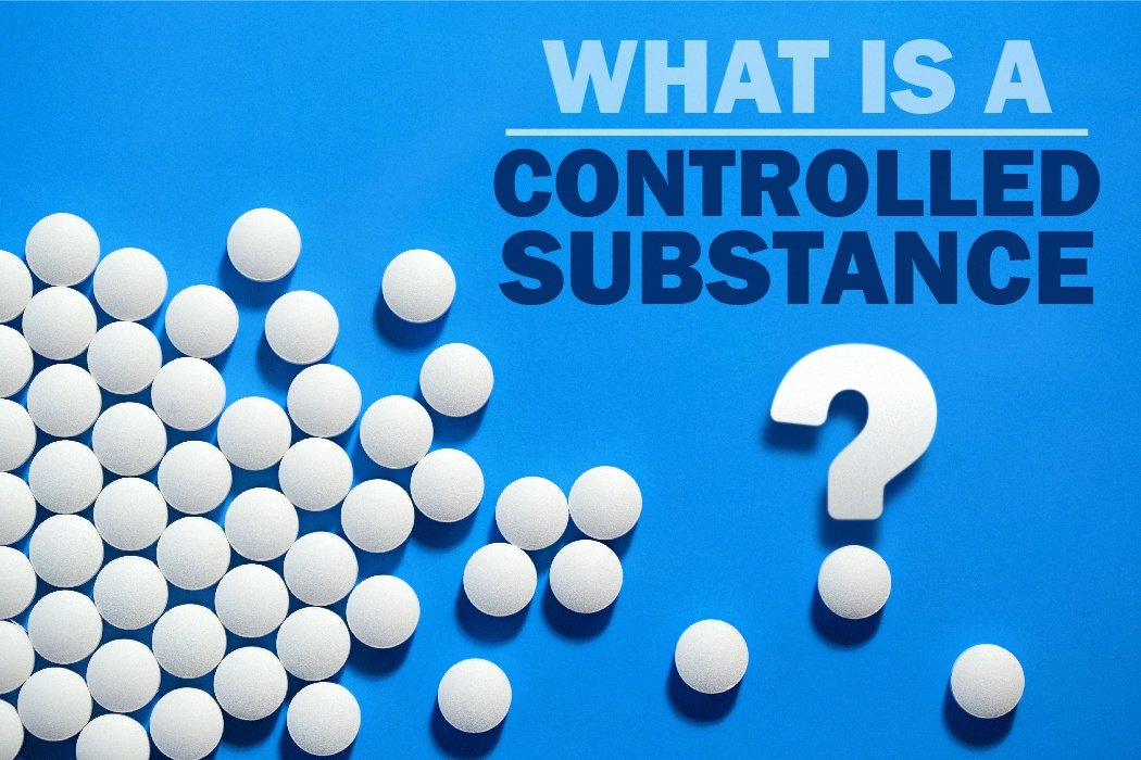 What is a Controlled Substance?